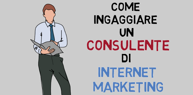 Come ingaggiare un consulente di internet marketing